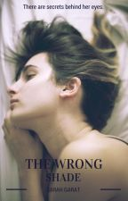 The Wrong Shade by thewrongshade