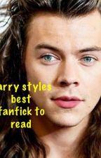 Harry styles best fanfic( must read) by Stumbsd