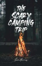 The Scary Camping Trip [Editing] by SamHaines414