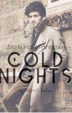 Cold Nights; Zayn Malik Short Story by IWLWWY_Fanfics