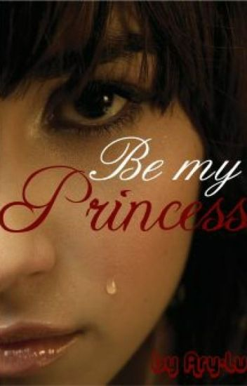 Be my Princess