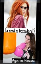 La nerd es boxeadora!?? by AgostinaPozzuto