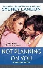 Not planning on you (Danvers #2) by Liih_Jhordana