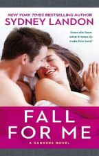Fall For Me (Danvers #3) by Liih_Jhordana