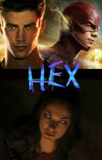 HEX (BOOK 1) (The Flash FanFic) by DaniWinchester