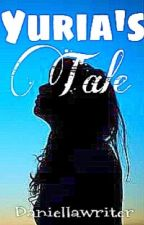 Yuria's Tale by Daniellawriter
