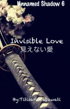 Invisible Love by TitisariPrabawati