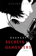 Deepest Secrets Of Gangsters {On Going} by KillerGrace05