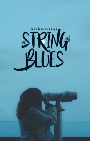 A String of Blues ✓ by thedrowningfishi