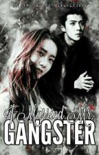 I Married Mr. Gangster [Editing] by Amschzz14