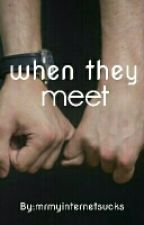 When they meet(boyxboy) by ilove_carrots