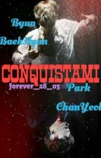 Conquistami|ChanBaek by forever_28_03