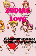 Zodiac Signs Love Story [DISCONTINUED] by Thegirlwithevilface