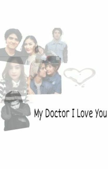 My Doctor I Love You