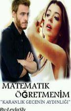 Matematik Öğretmenim   Düzenleniyor   by MartiniRosso_Leyla_-