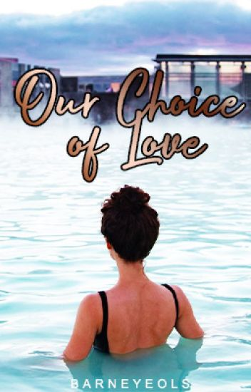 Our Choice of Love