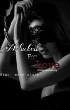 Abducted for love  by Haveyouseenkhimy