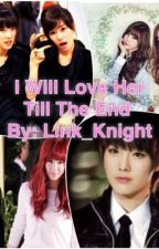 I will love her till the end (TaeNy) by Link_Knight