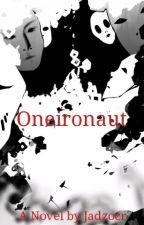 Oneironaut : Sang Pengendali Mimpi by Jadzocr