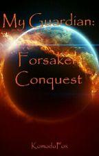 My Guardian: Forsaken Conquest by KomodoFox