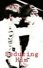 Seducing Him(VKOOK FANFIC) by VKook95972016