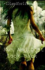 Run and Don't look back ~One Direction Fan Fiction~ by EscapeTheFateReverse