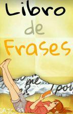 Libro De Frases by DAJC_33