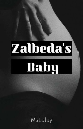 Zalbeda's Baby! (ON HOLD)