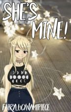 She's Mine! • Harem by FairyLucyNamiPiece
