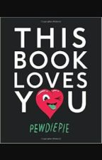 THIS BOOK LOVES YOU - PEWDIEPIE by whosnikol