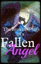 The Broken Wings of a Fallen Angel by a_devil_in_all_of_us