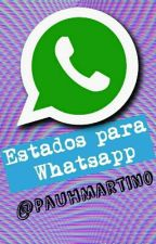 Estados para Whatsapp by PauhMartino