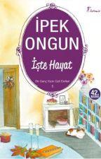 Ipek Ongun İşte Hayat by NisaYener6
