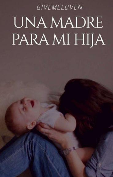 """""""Una Mamá Para Mi Hija"""""""