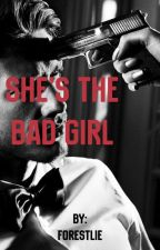 She's The Bad Girl by ForestLie
