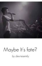 Maybe it's fate? by focusat5sos