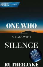 One Who Speaks With Silence by RutherJake