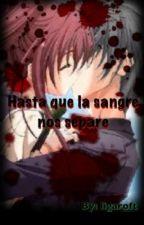 Hasta Que La Sangre Nos Separe by ligaloft