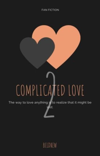 COMPLICATED LOVE II