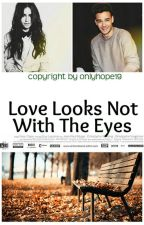 Love Looks Not With The Eyes by onlyhope19
