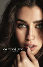 (EM REVISÃO) Caused me - Camren Intersexual by Yolandally