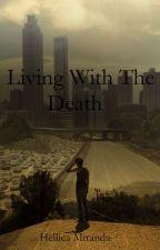 Living With The Death - O começo (Primeira Temporada) by HellicaMiranda