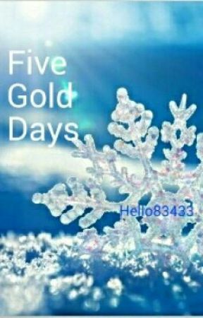 Five Gold Days by Hello83433