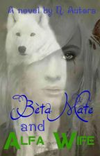 Bèta Mate and Alfa Wife by NAutora