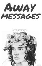 Away Messages || H.s.|| by sorvetelarry