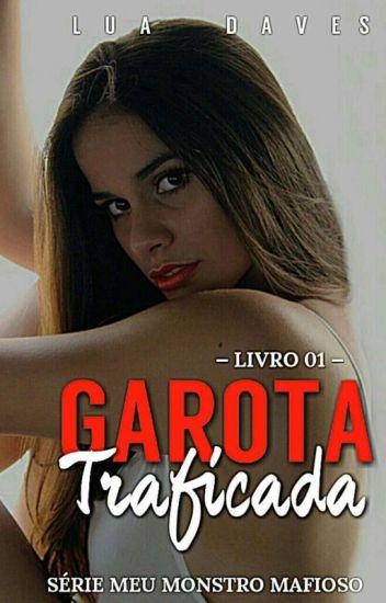 Garota Traficada - Série Meu Monstro Mafioso - Livro 01