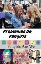Problemas De Fangirls by Annubis12