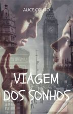 VIAGEM DOS SONHOS [One Direction Fan fic] [PT] by AliiceHoran