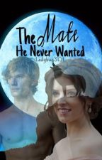 The Mate He Never Wanted by ladybug3151