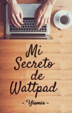 Mi Secreto de Wattpad (#3 Odio a los chicos) by Yiemir_Yiemir